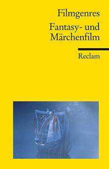 Reclam Filmgenres: Fantasy- und Märchenfilm