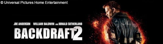 Backdraft 2 - Ab November auf DVD und Blu-ray