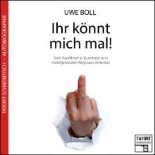 Hörbuch Kritik: Ihr könnt mich mal! (Uwe Boll)