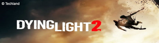 Dying Light 2 - Neue Details