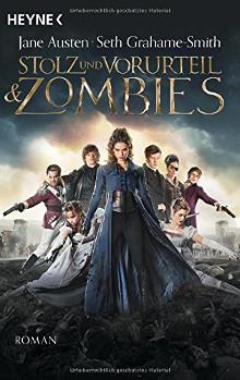 Jane Austen/Seth Grahame-Smith: Stolz und Vorurteil & Zombies